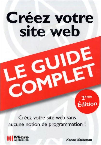 Le Guide Complet : Créez Votre Site Web (2eme édition)
