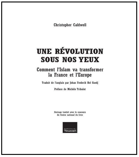 Une révolution sous nos yeux : Comment l'islam va transformer la France et l'Europe - Christopher Ca...