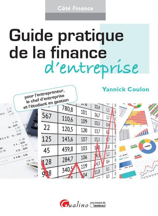 Guide pratique de la finance d'entreprise : Pour l'entrepreneur, le chef d'entreprise et l'étudiant en gestion