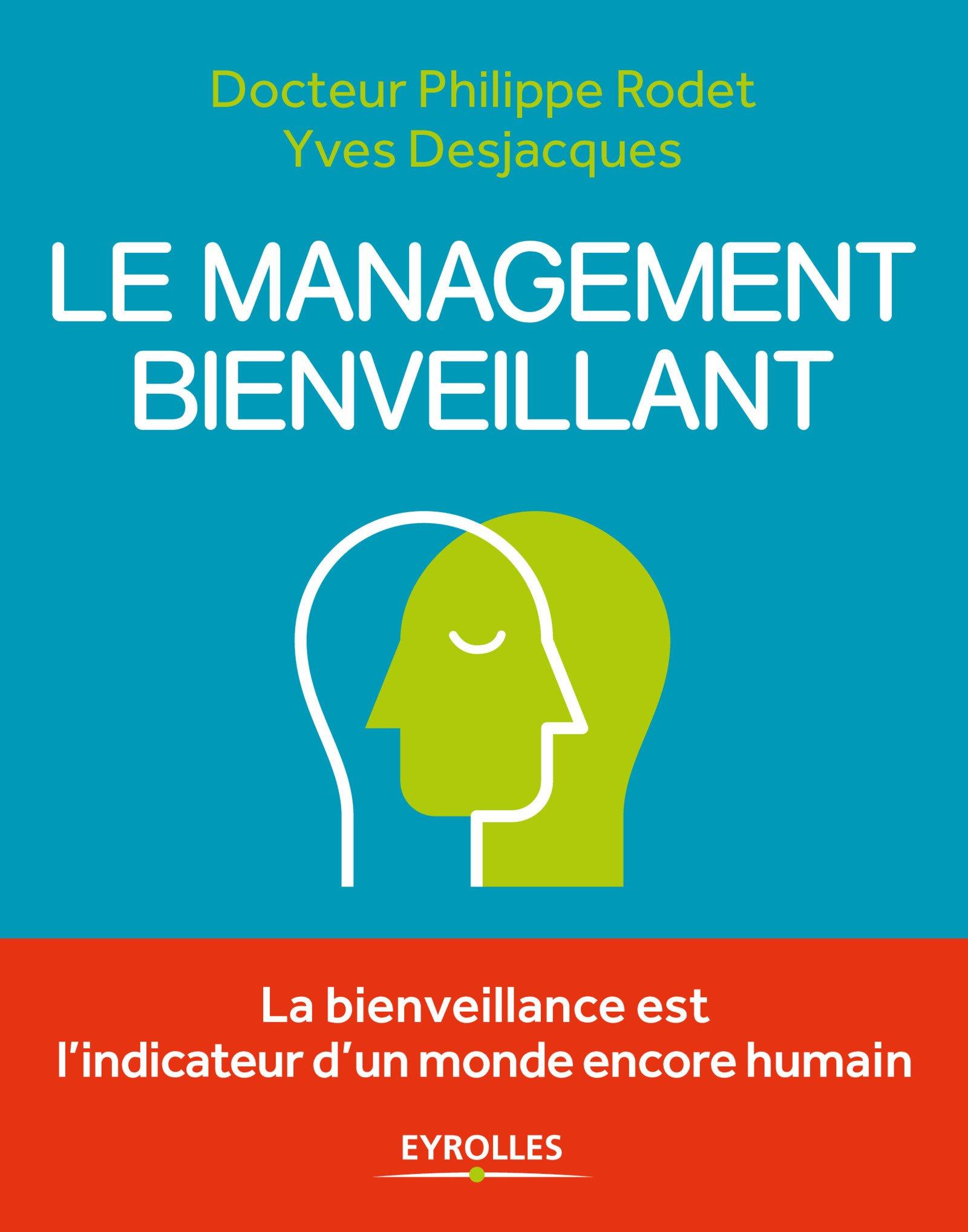 Le management bienveillant (2017) : La bienveillance est l'indicateur d'un monde encore humain