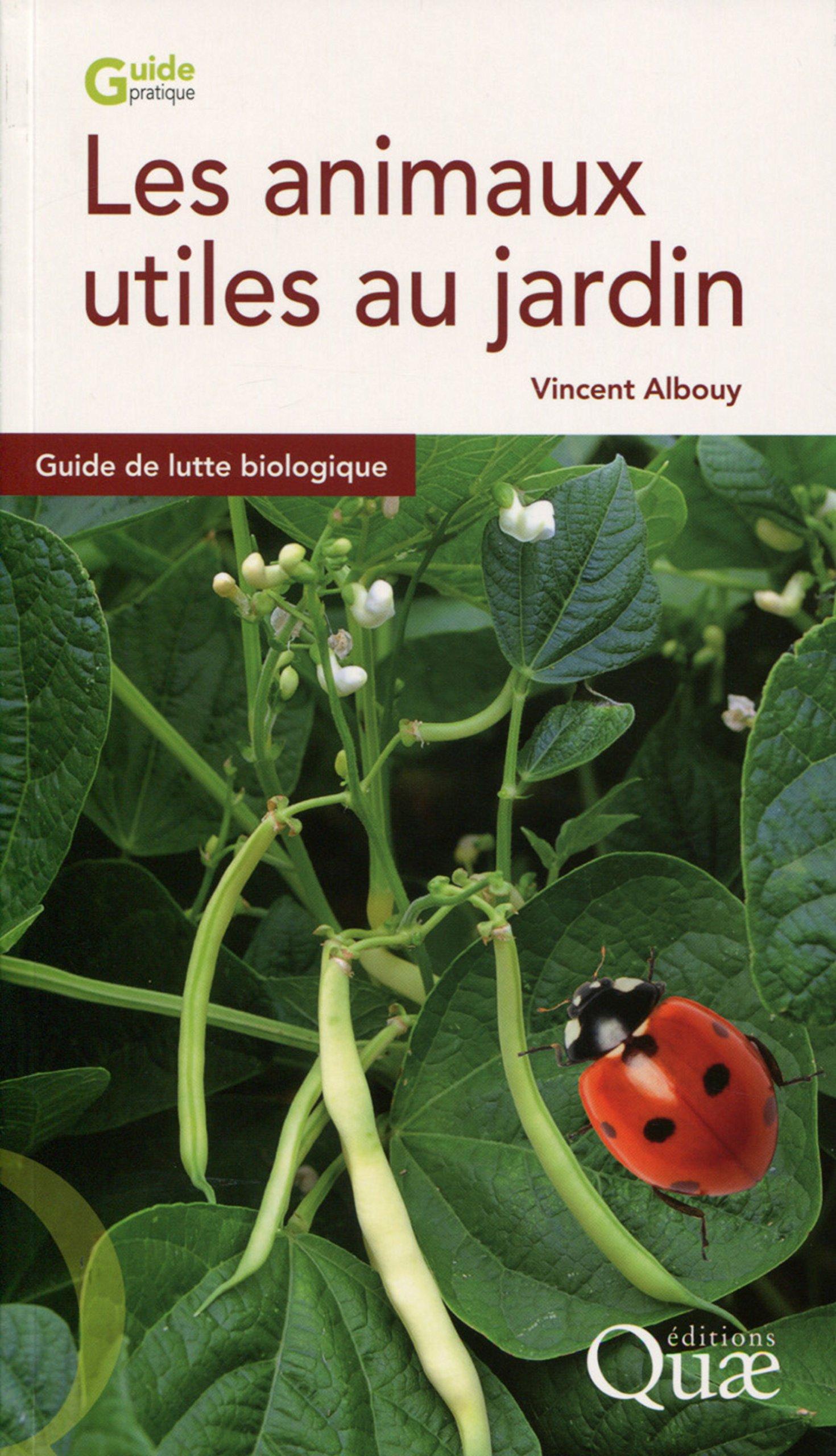 TELECHARGER MAGAZINE Les animaux utiles au jardin (2017) : Guide de lutte biologique