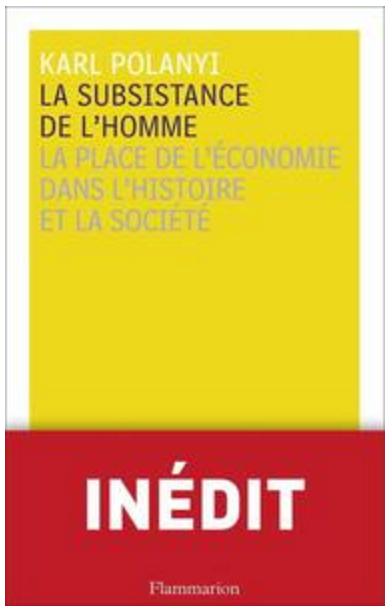 TELECHARGER MAGAZINE Karl Polanyi - La subsistance de l'homme : La place de l'économie dans l'histoire et la société
