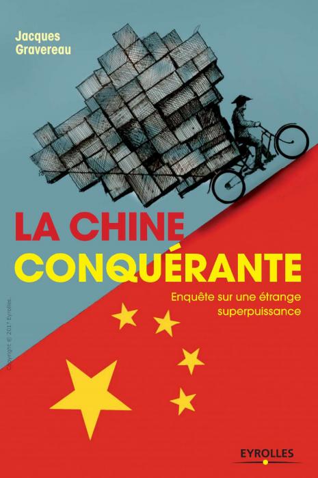 télécharger La Chine conquérante : Enquête sur une étrange superpuissance ( 2017 ). Eyrolles
