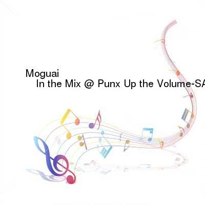 HDTV-X264 Download Links for Moguai_-_In_the_Mix_at_Punx_Up_the_Volume-SAT-03-23-2017-XDS