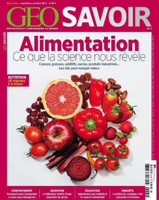 Géo Savoir Hors-Série N°4 - Alimentation : ce que la science nous révèle