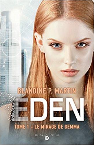 TELECHARGER MAGAZINE Eden, T1: Le Mirage de Gemma de Blandine P. Martin 2017