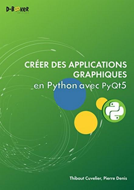 TELECHARGER MAGAZINE Créer des applications graphiques en Python avec PyQt5 by Thibaut Cuvelier