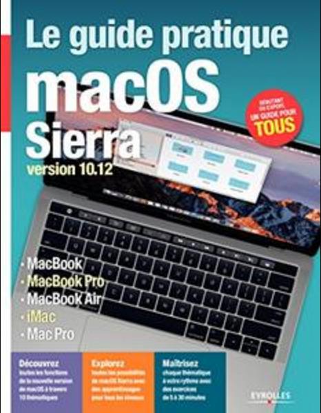 TELECHARGER MAGAZINE Le guide pratique macOS sierra (2017) Fabrice Neuman