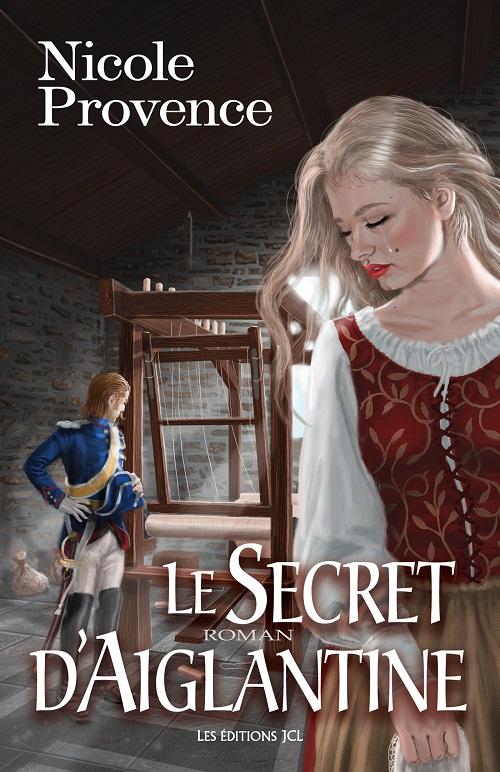 télécharger Le Secret D'Aiglantine de Nicole Provence 2016