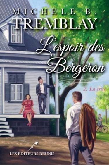 télécharger L'espoir des Bergeron tome 2: La crise de Michele B Tremblay 2017