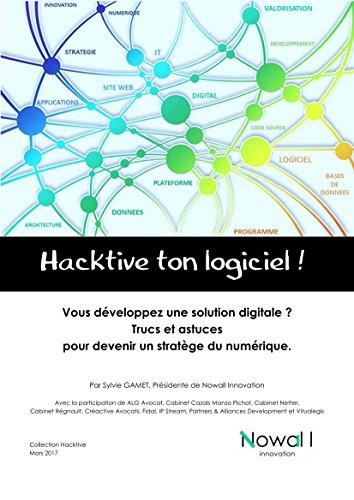 télécharger Hacktive ton logiciel !: Livre blanc pour devenir un stratège du numérique by Sylvie Gamet