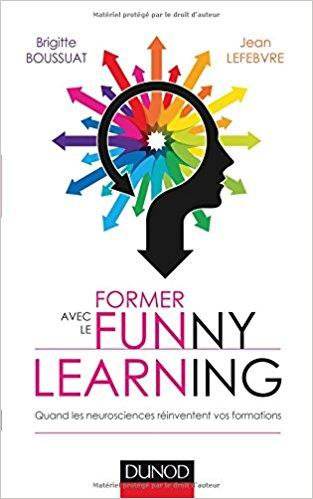 télécharger Former avec le funny learning - Brigitte Boussuat