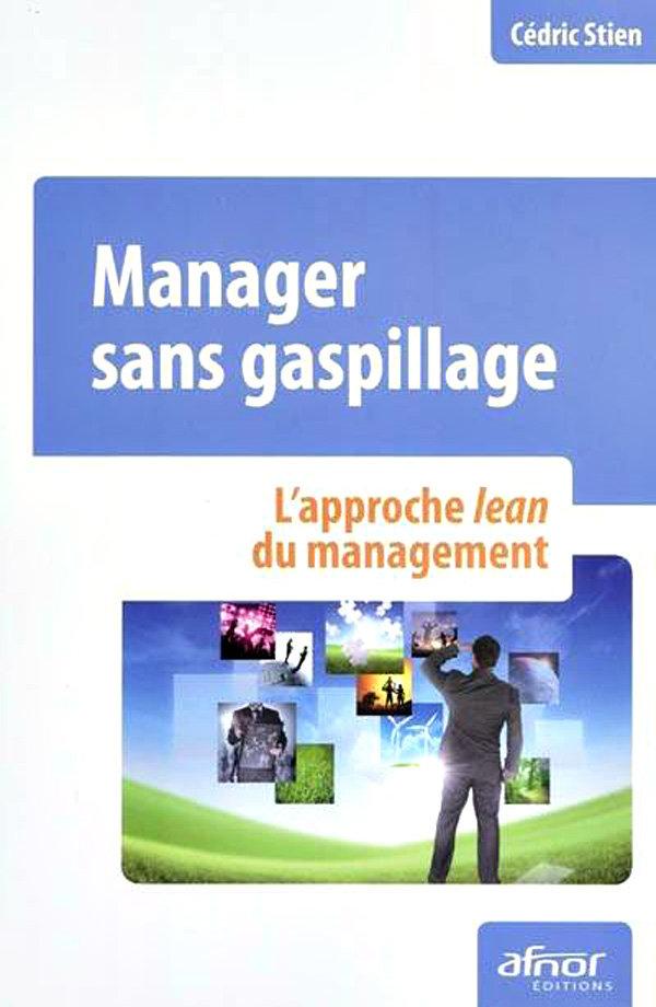 télécharger Manager sans gaspillage : L'approche lean du management