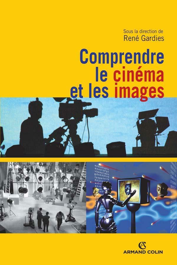 télécharger Comprendre le cinéma et les images. René Gardies