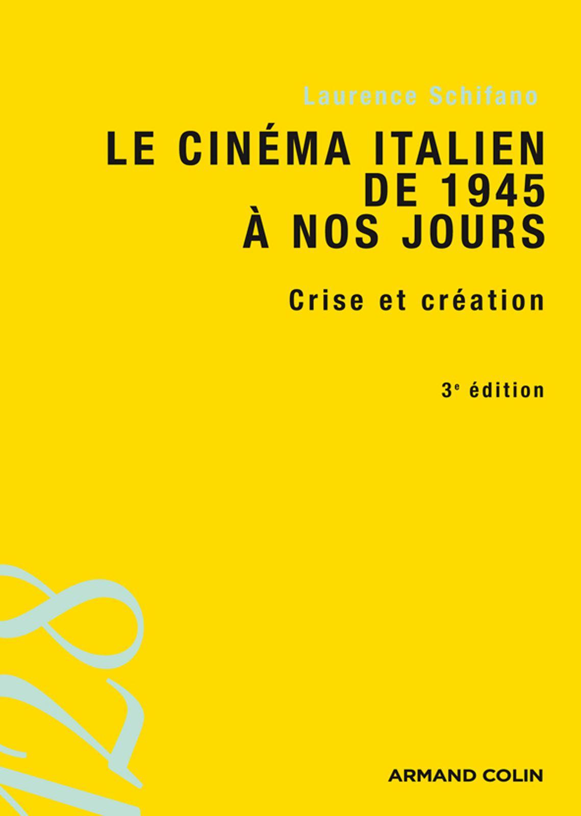 télécharger Le cinéma italien de 1945 à nos jours. Laurence Schifano