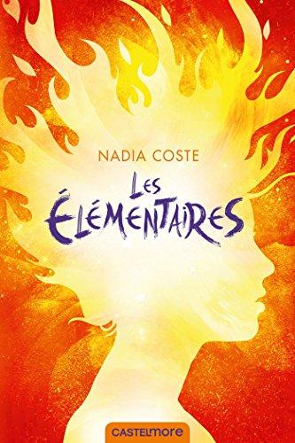 télécharger Les Élémentaires de Nadia Coste 2017