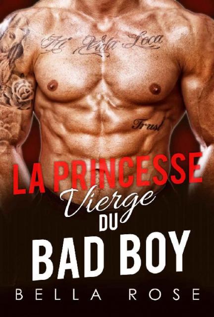 télécharger La Princesse Vierge Du Bad Boy - Bella Rose 2017