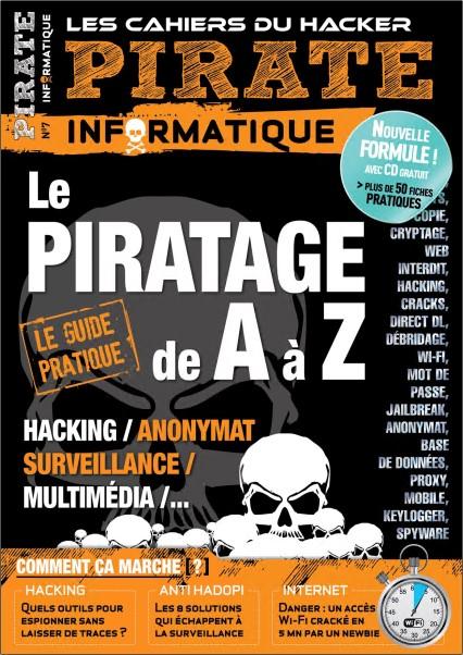 Pirate Informatique N°7 - Le Piratage de A à Z