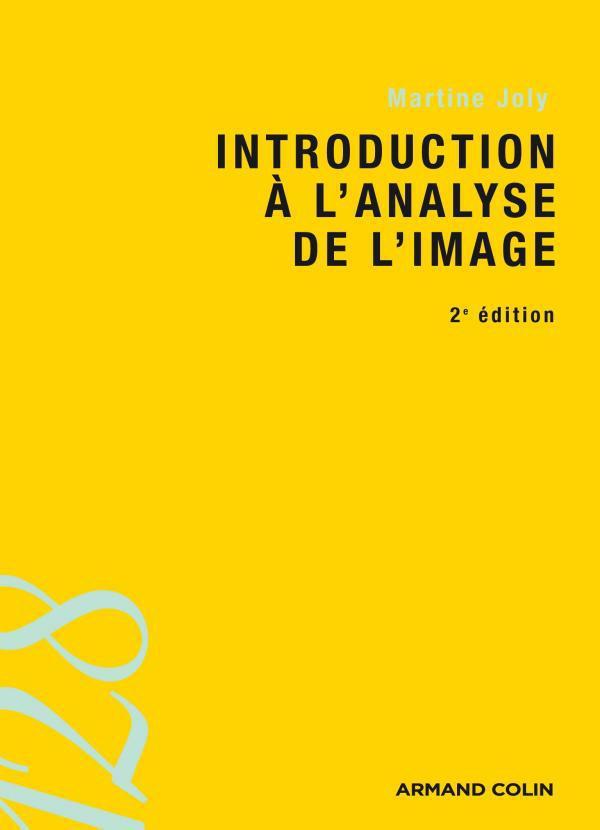 télécharger Introduction à l'analyse de l'image 2e Edition. Martine Joly