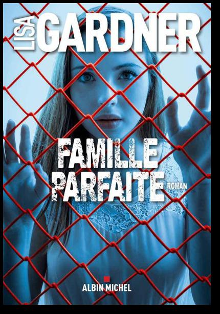 télécharger [Suspense] Lisa Gardner - Famille parfaite