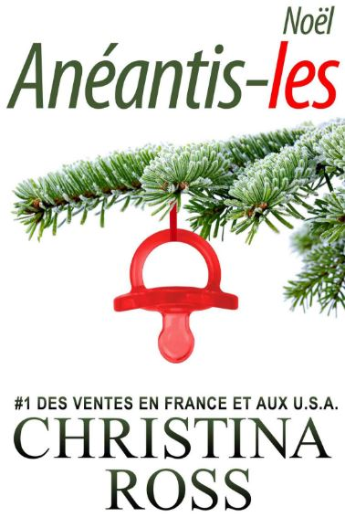 télécharger Anéantis-les : Noël - Christina Ross
