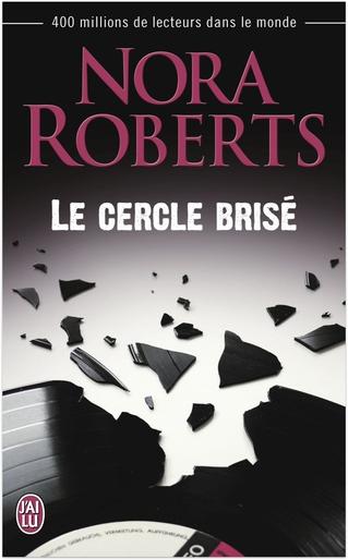 télécharger Le cercle brise - Nora Roberts