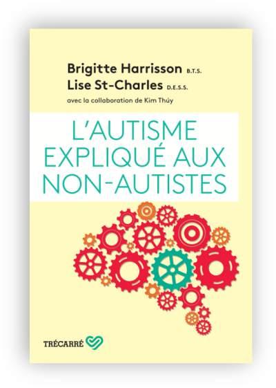 télécharger 2017 L'autisme expliqué aux non-autistes - Brigitte Harrisson & Lise St-Charles