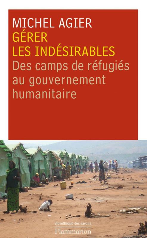 télécharger Gérer les indésirables : Des camps de réfugiés au gouvernement humanitaire