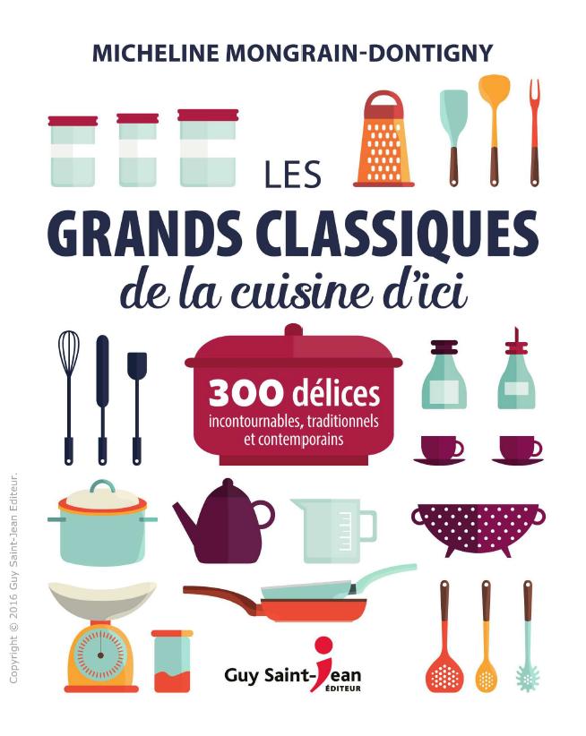 télécharger Les grands classiques de la cuisine d'ici : 300 délices.