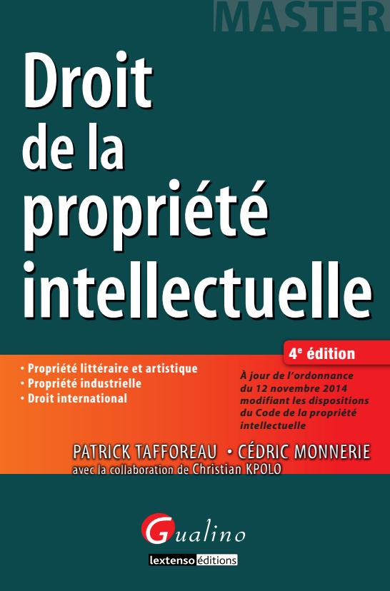 télécharger Droit de la propriété intellectuelle ( littéraire et artistique, industrielle, droit international ). Gualino