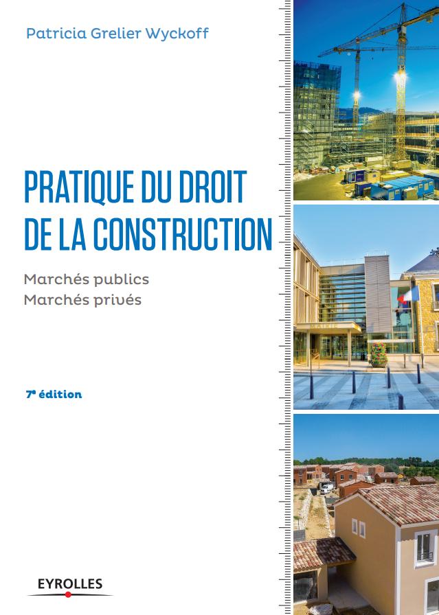 télécharger Pratique du droit de la construction : Marchés publics - Marchés privés. Eyrolles