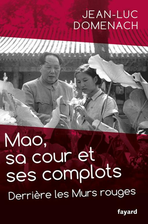 Mao, sa cour et ses complots. Jean-Luc Domenach