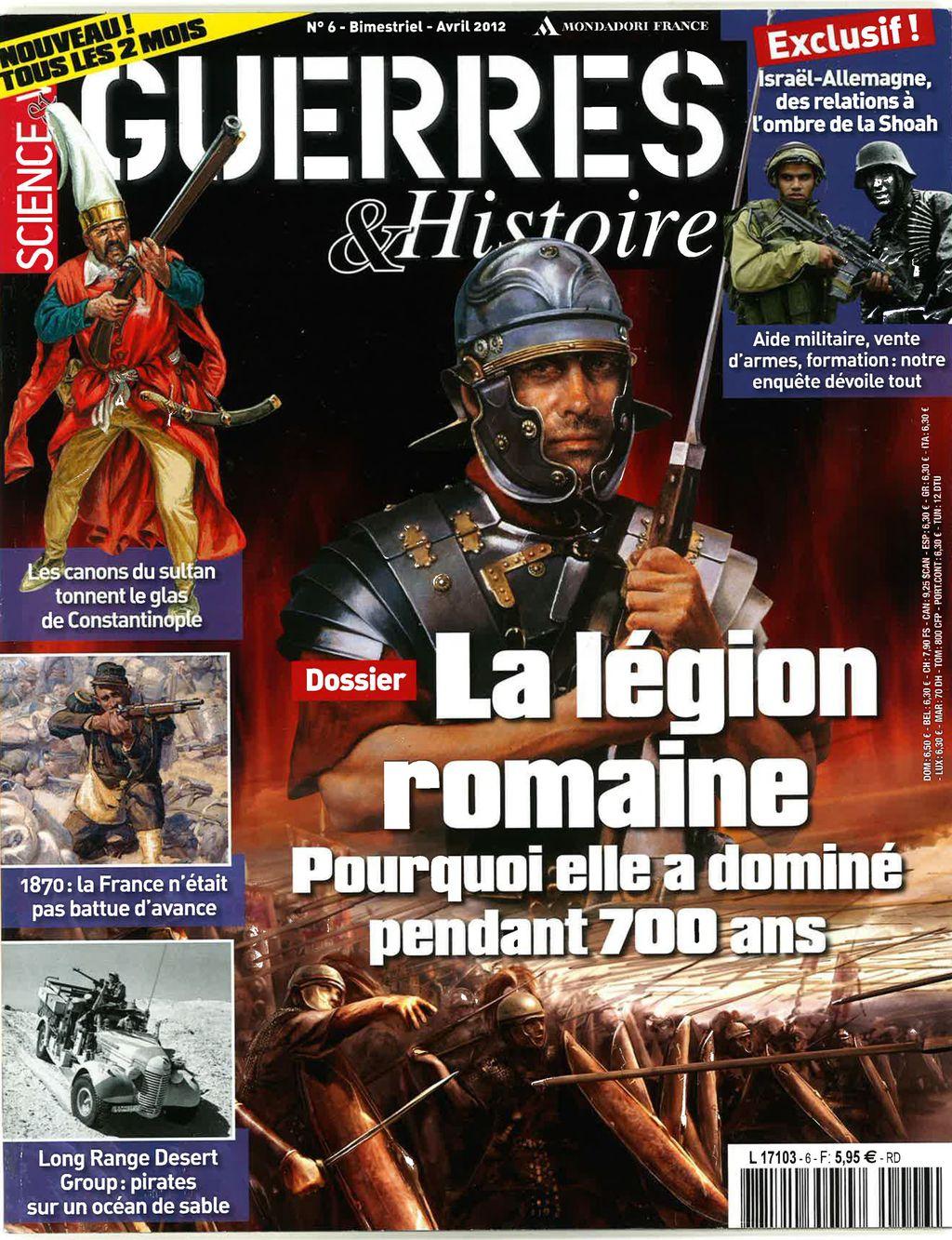 Science & Vie Guerres & Histoire N°6 - La légion romaine : pourquoi elle a dominé pendant 700 ans