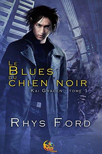 TELECHARGER MAGAZINE Le Blues du chien noir de Rhys Ford (2017)