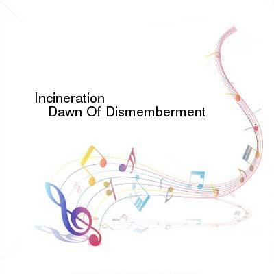 SceneHdtv Download Links for Incineration-Dawn_Of_Dismemberment-CD-2017-DiTCH