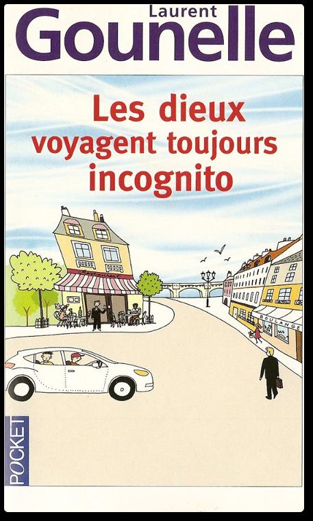 TELECHARGER MAGAZINE Laurent Gounelle - Les Dieux voyagent toujours incognito