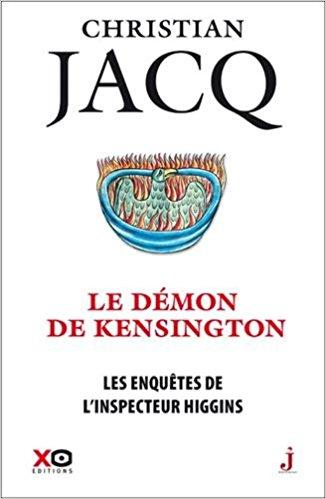 télécharger Les enquêtes de l'inspecteur Higgins - tome 24 Le démon de Kensington de Christian Jacq 2017