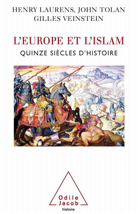 L'Europe et l'Islam : Quinze siècles d'histoire - H. Laurens, John Tolan, Gilles Veinstein