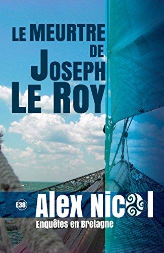 télécharger Le meurtre de Joseph Le Roy de Alex Nicol 2016