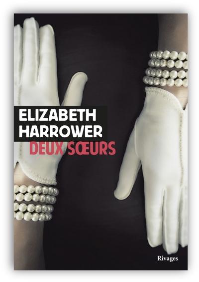 télécharger Deux soeurs de Elizabeth Harrower 2017