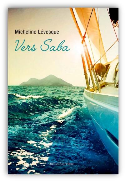 télécharger Vers Saba de Micheline Levesque 2017