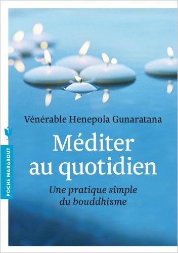 télécharger Méditer au quotidien [Epub+Pdf] - Venerable Henepola Gunaratana