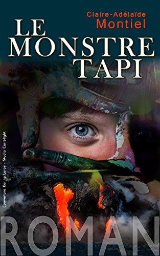 télécharger Le monstre tapi de Claire Adélaïde Montiel - (2017)