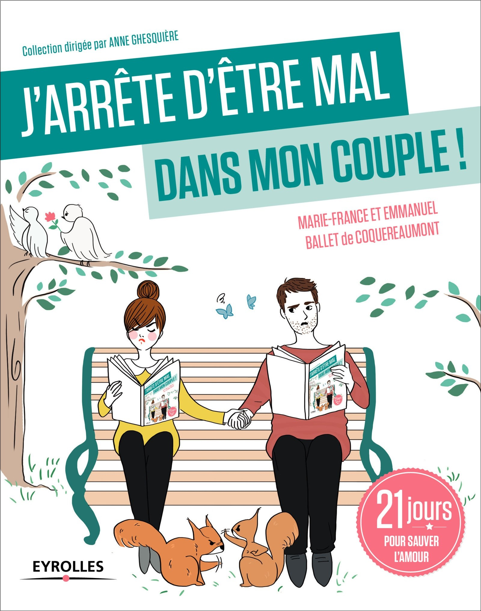 J'arrête d'être mal dans mon couple ! 21 jours pour sauver l'amour