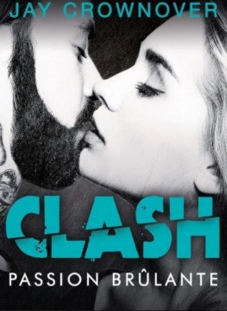 télécharger Clash Tome 1 - Passion brulante - Jay Crownover