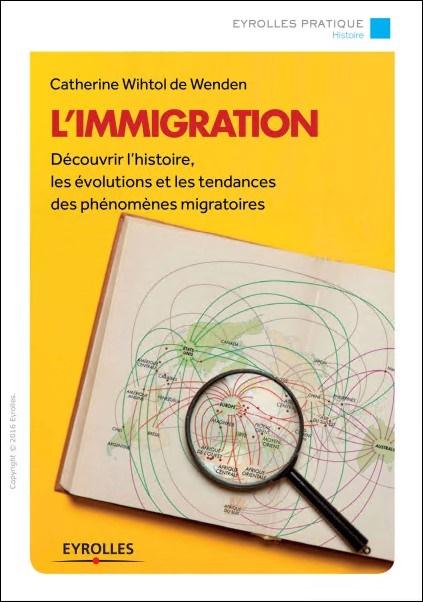 télécharger L'immigration : Découvrir l'histoire, les évolutions et les tendances des phénomènes migratoires
