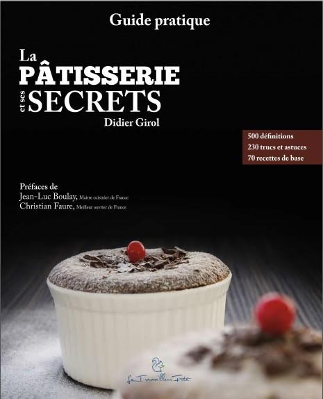 télécharger La pâtisserie et ses secrets : Guide pratique