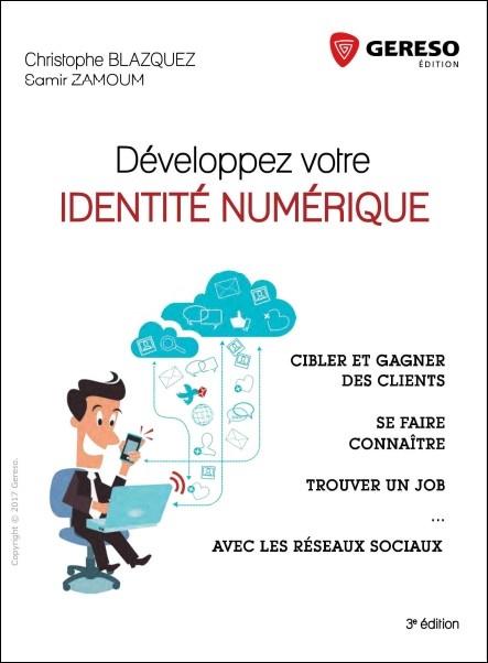 télécharger Développez votre identité numérique : Cibler et gagner des clients, se faire connaître, trouver un job avec les réseaux sociaux