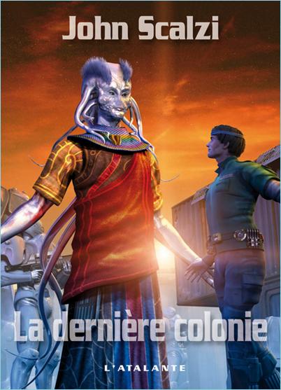 Scalzi, John - La dernière colonie - [Le vieil homme et la guerre T 03]