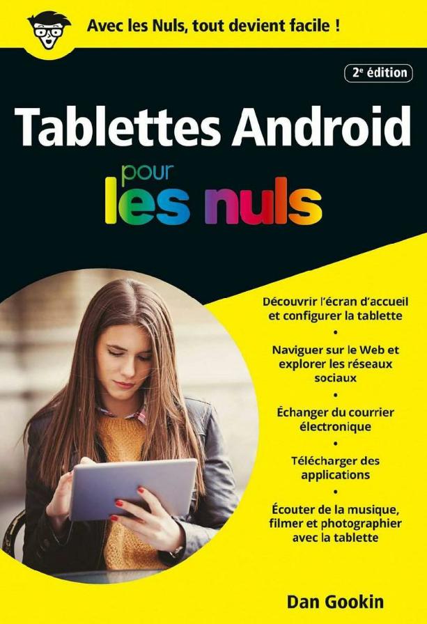 télécharger Les tablettes Android pour les nuls 2e Edition ( Mai 2017 ). First